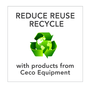 REDUCE REUSE  RECYCLE    with products from Ceco Equipment