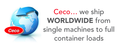 Ceco… we ship WORLDWIDE from single machines to full container loads